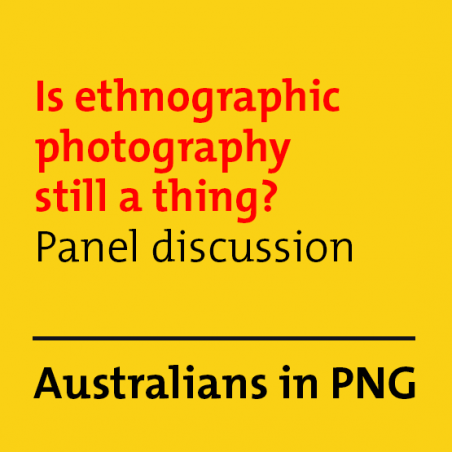 Is ethnographic photography still a thing? panel discussion | Australians in PNG image