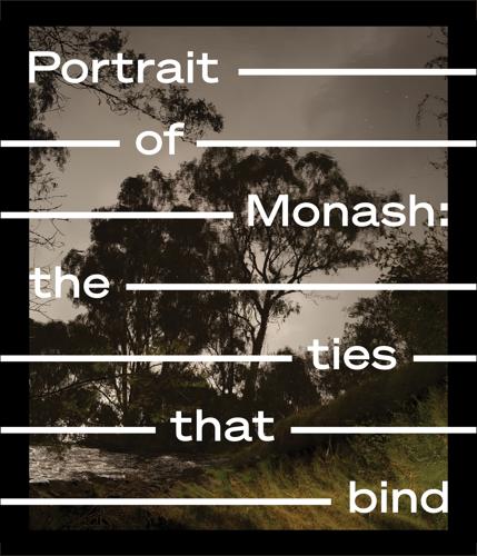 Portrait of Monash: the ties that bind image