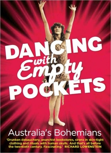 New book by Dr Tony Moore: Dancing With Empty Pockets: Australia's Bohemians Since 1860 image