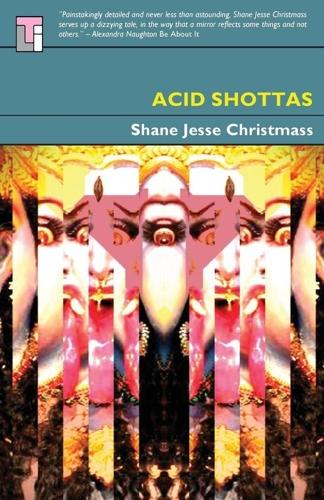 Acid Shottas - A Novel by Shane Jesse Christmass image