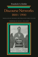 English translation of Friedrich Kittler's Discourse Networks 1800/1900 finally online in full image
