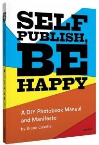 Self Publish, Be Happy: A Diy Photobook Manual And Manifesto image