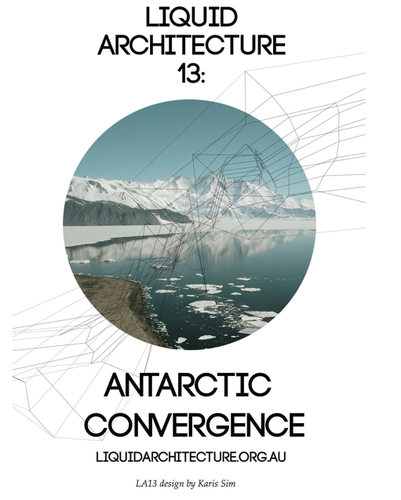 Liquid Architecture 13: Antarctic Convergence image