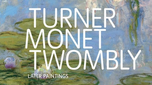 Turner Monet Twombly: Later Paintings image