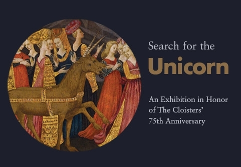 Search for the Unicorn: An Exhibition in Honor of The Cloisters' 75th Anniversary image