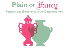 Plain or Fancy? Restraint and Exuberance in the Decorative Arts image