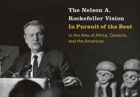 The Nelson A. Rockefeller Vision In Pursuit of the Best in the Arts of Africa, Oceania, and the Americas image