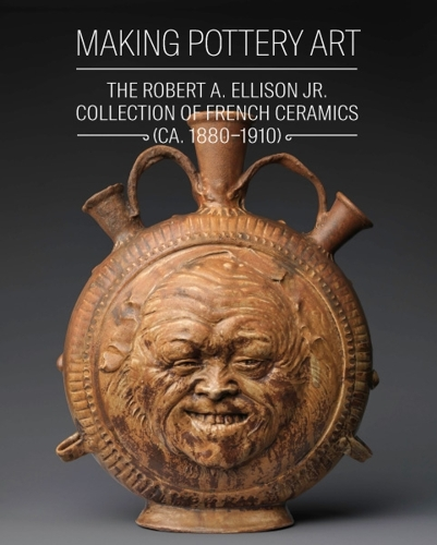 Making Pottery Art The Robert A. Ellison Jr. Collection of French Ceramics (ca. 1880–1910) image