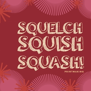 Make Your Own Way — Squelch, Squish, Squash! image