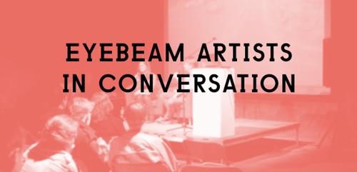 Eyebeam Artists in Conversation image