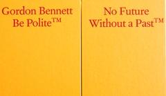 Publication Launch, Gordon Bennett: Be Polite image