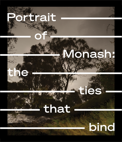 Portrait of Monash: the ties that bind image
